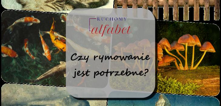 czy rymowanie jest potrzebne - ruchomyalfabet.pl